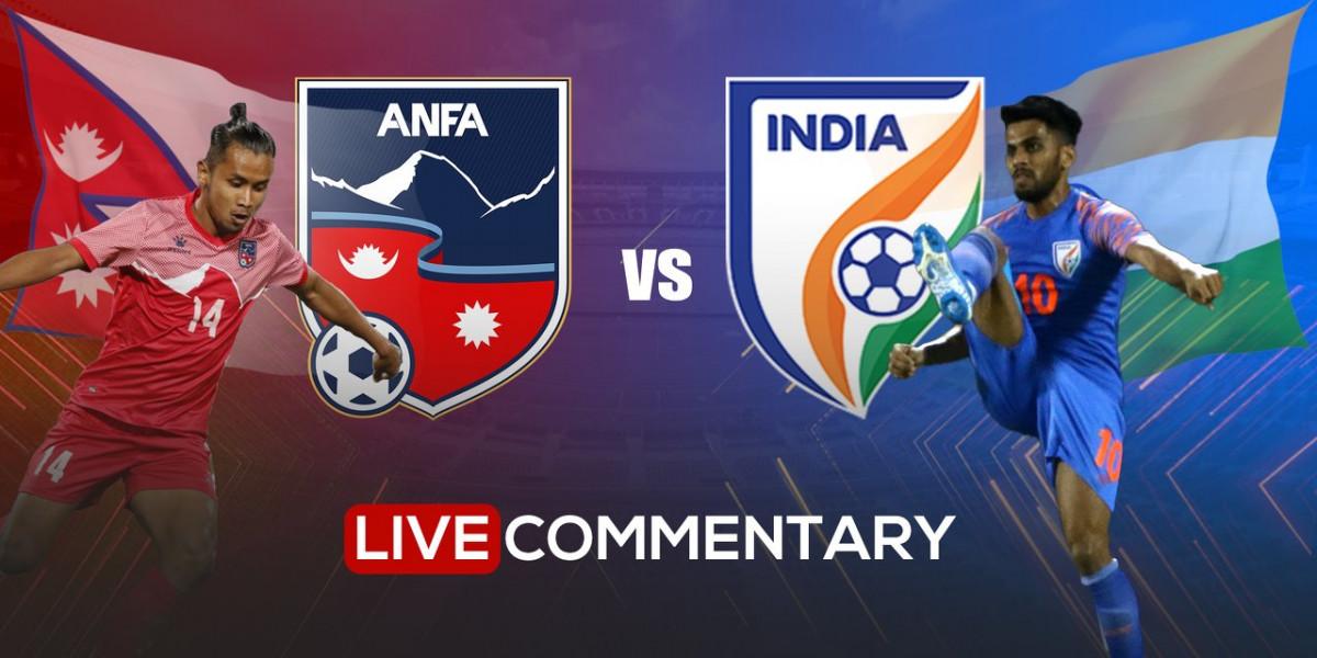 नेपाल-भारतबीचको पहिलो मैत्रीपूर्ण खेल १-१ गोलको बराबरीमा
